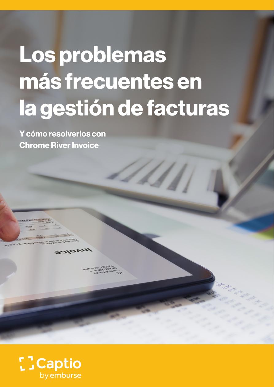 Los problemas más recuentes en la gestión de facturas y cómo resolverlos con Chrome River Invoice - eBooks