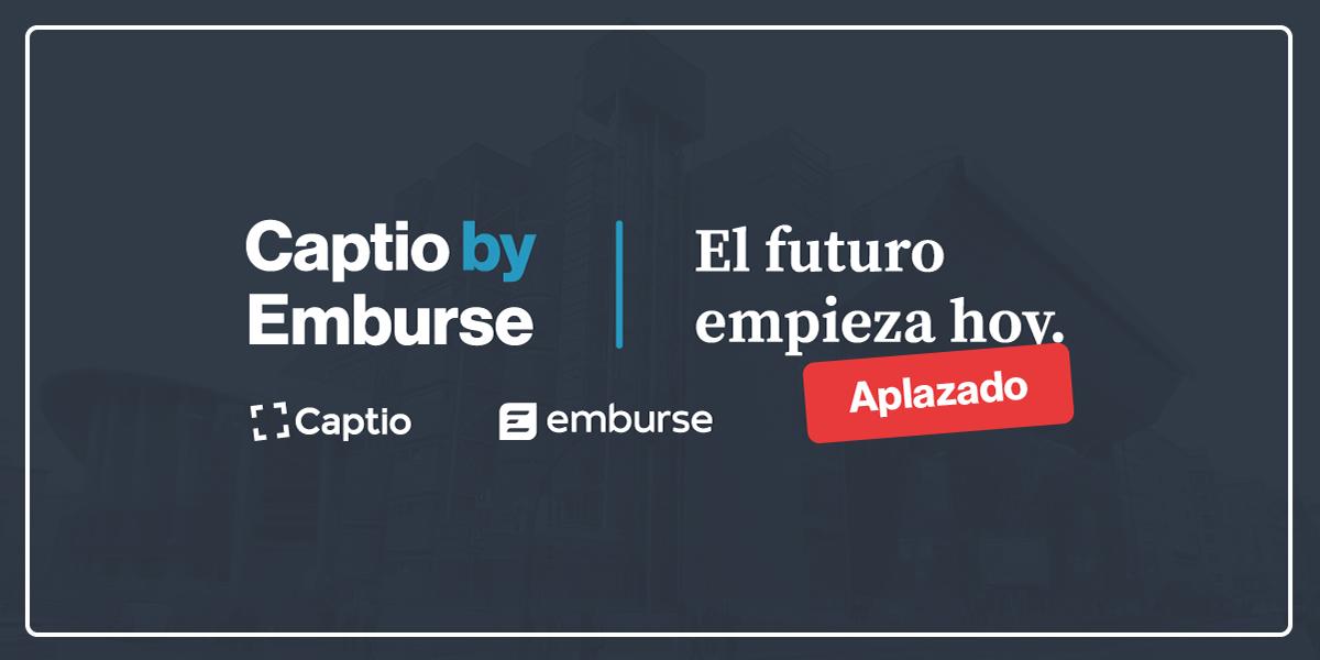 Aviso de aplazamiento: Captio by Emburse, el futuro empieza hoy