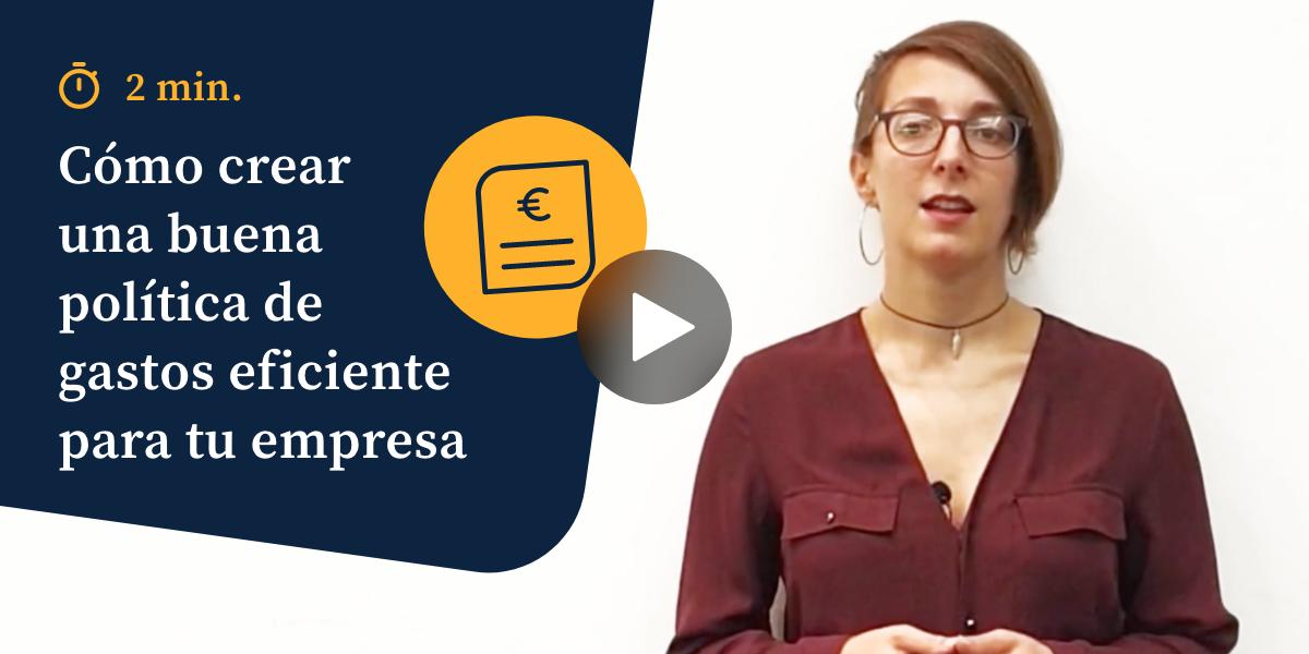 Cómo crear una buena política de gastos eficiente para tu empresa - Vídeos