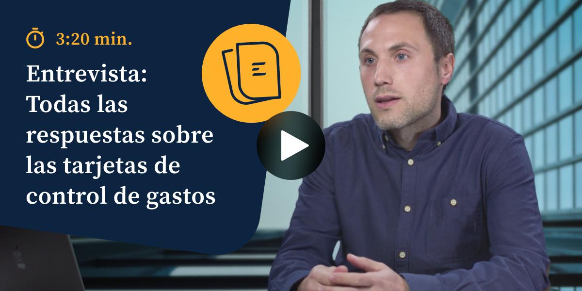 Entrevista: todas las respuestas sobre las tarjetas de control de gastos - Vídeos