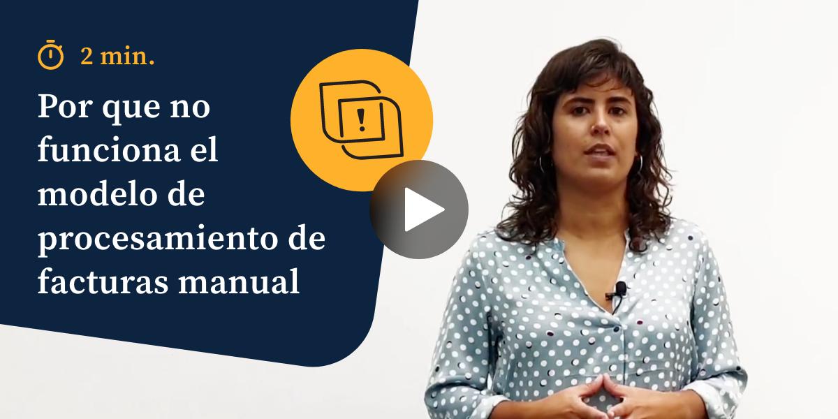 Por qué no funciona el modelo de procesamiento de facturas manual - Vídeos