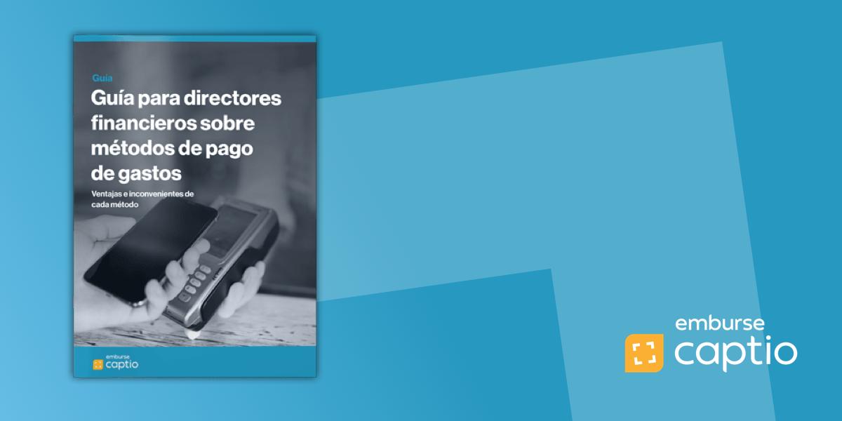Guía: Guía para directores financieros sobre métodos de pago de gastos